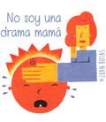 No soy una drama mamá