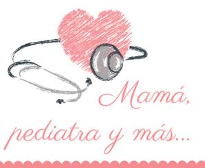 Mamá Pediatra y Más...